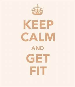 Keep Calm and Get Fit | Fitness Quotes IMG