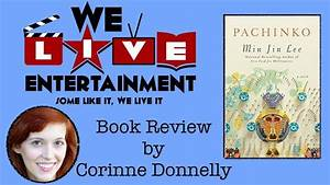 Pachinko by Min Jin Lee, Review by Corinne Donnelly | We ...