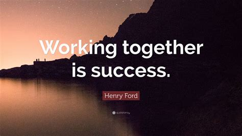 henry ford quote working   success