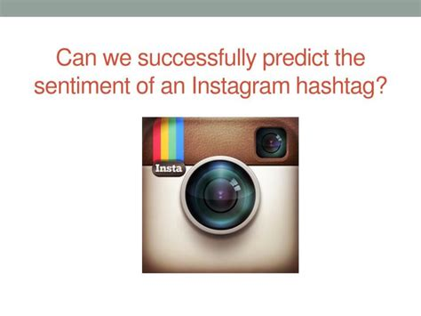 We Predict The Key Looks For: Instagram #Hashtag Sentiment Analysis PowerPoint