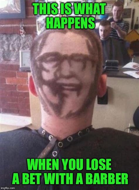Bet Meme - first thing i noticed was the look of smugness on the barber s face and the look of fear on the
