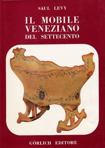 Mobile Veneziano by Il Mobile Veneziano Settecento Mobili Veneziani