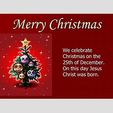 Merry Christmas We Celebrate Christmas On The 25th Of December On This Day Jesus Christ Was