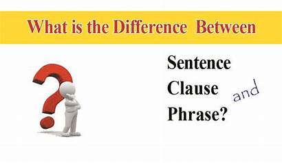 Clause Phrase Sentence Differences Difference Between Definition