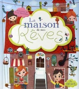 La Maison De Mes Reves : livre la maison de mes reves lucie brunelli re ~ Nature-et-papiers.com Idées de Décoration