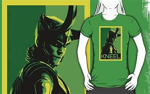 Loki on a t-shirt saying KNEEL. | Clothing and Wearables ...