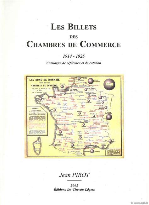 chambres de commerce les billets des chambres de commerce 1914 1925 pirot jean