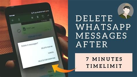 how to delete whatsapp messages after 7 minutes time limit