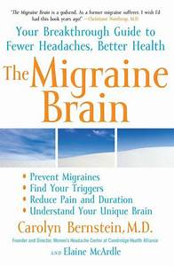 The Migraine Brain  Your Breakthrough Guide To Fewer