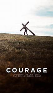Wednesday Wallpaper: Courage in Christ - Jacob Abshire