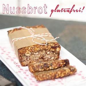 Brot Backen Glutenfrei : nuss brot ohne mehl ~ Frokenaadalensverden.com Haus und Dekorationen