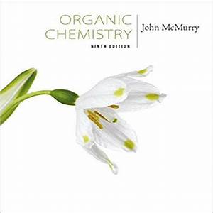 Organic Chemistry Mcmurry 9th Edition Solutions Manual Pdf
