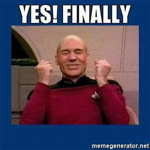 yes! finally - Captain Picard So Much Win! | Meme Generator