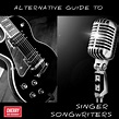 An Alternative Guide to Singer Songwriters by Various ...