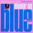 Pete Rock's Diggin' On Blue by Soul Cool Records | Mixcloud