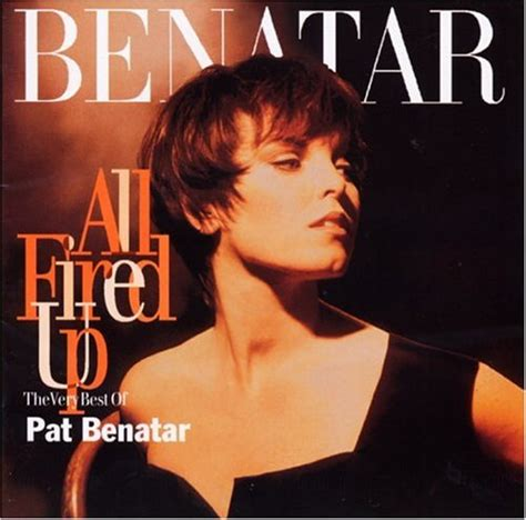 pat benatar heartbreaker cover all fired up the best of pat benatar pat benatar listen and discover at last fm