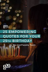 Career Planning Tips 25 Empowering Quotes For Turning 25 Gentwenty
