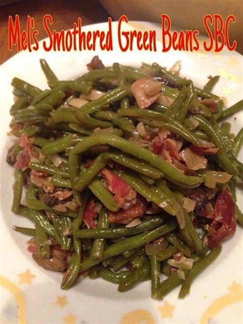 mels smothered green beans   pounds freshfrozen