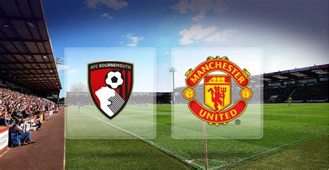 Bournemouth Vs Manchester United (EPL): Match preview ...