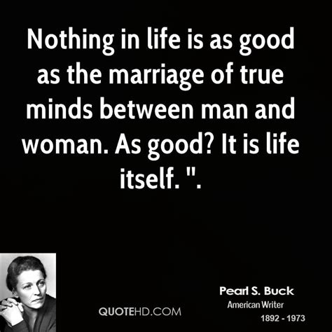 Pearl S. Buck Marriage Quotes