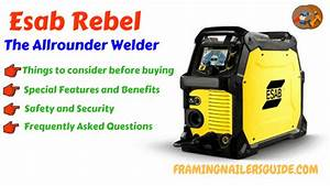 Updated Esab Rebel Review For 2020  Emp 215ic Em 235ic Rated