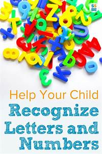 how to help your child recognize letters and numbers With toddler recognizing letters