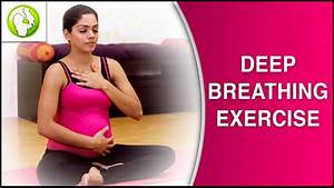 Deep Breathing Exercises  The Advantages And Benefits