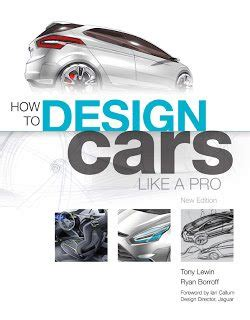 Review How To Design Cars Like A Pro  Tony Lewin And