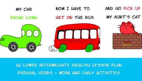 a2 lower intermediate lesson plan phrasal verbs