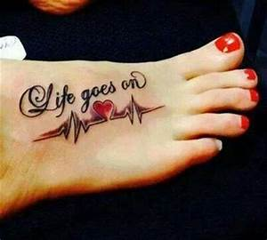 Life goes on tattoo | hot tattoos and piercings | Pinterest