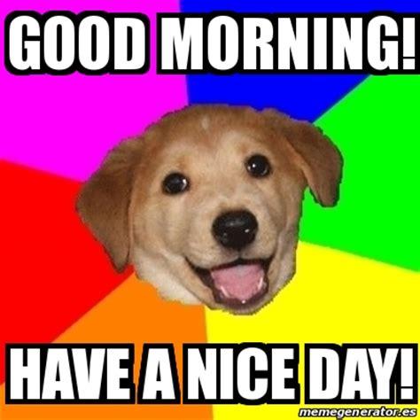Nice Day Meme - nice day meme 28 images 25 best memes about i said good day i said good day memes have a