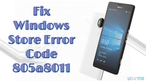 how to fix windows store error code 805a8011