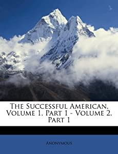 The Successful American, Volume 1, Part 1 - Volume 2, Part