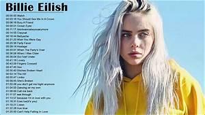Billie Eilish Greatest Hits 2019 - Billie Eilish Full ...