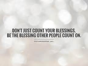 count your blessings quotes sayings count your blessings picture quotes page 2