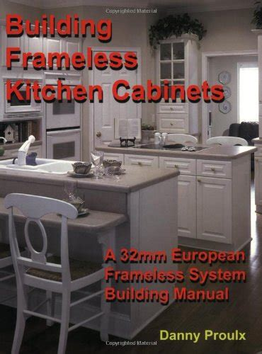 building frameless kitchen cabinets building frameless kitchen cabinets hardware materials 4972