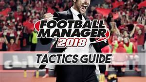Football Manager 2018 Tactics Guide  How To Use The New