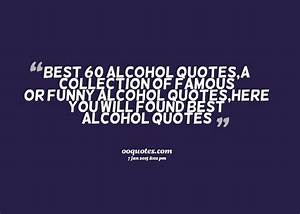all great 60 al... Friendship Booze Quotes