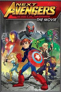 Next Avengers: Heroes of Tomorrow (2008) - The Movie