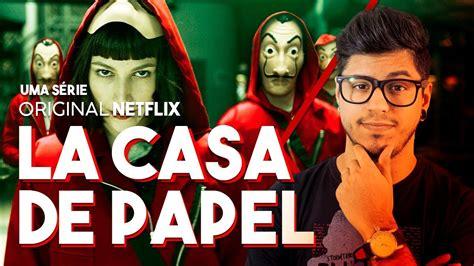 La Casa De Papel (série Netflix) Primeiras Impressões