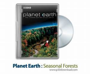 BBC Planet Earth S01E10: Seasonal Forests Download ...