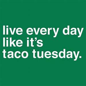 Funny Pictures ... Taco Funny Quotes