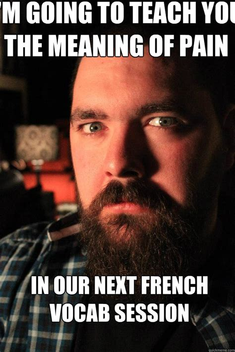 Meme Meaning French - i m going to teach you the meaning of pain in our next french vocab session dating site