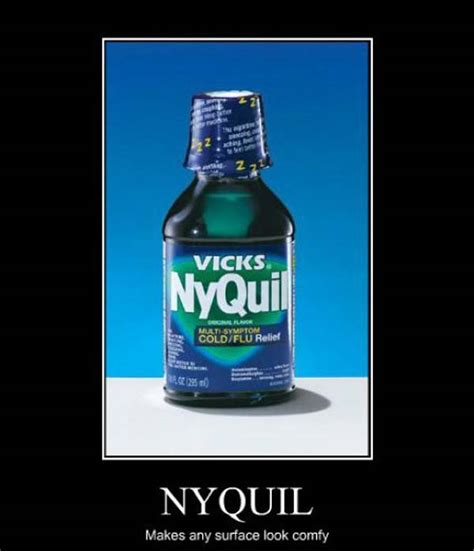 Nyquil Meme - nyquil funny demotivational posters memes pics bajiroo com