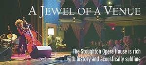 The Stoughton Opera House is rich with history and ...