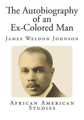 autobiography of an ex colored the autobiography of an ex colored weldon