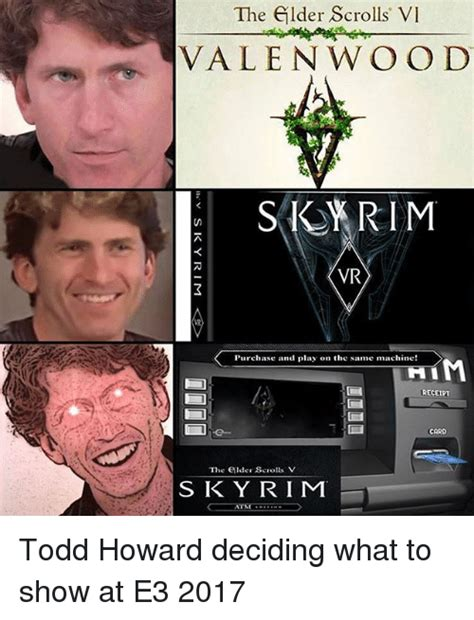 Todd Howard Memes - the glder scrolls vi valenwoo d srim 7 vr purchase and play on the same machine receipt card