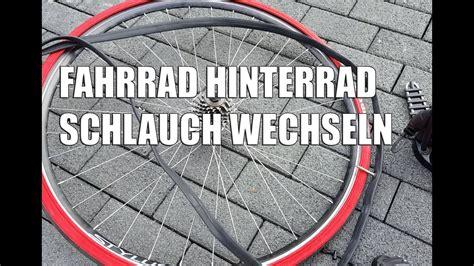 fahrrad hinterrad schlauch wechseln reifen wechseln youtube