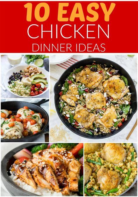easy dinner ideas 10 easy chicken dinner ideas i wash you dry