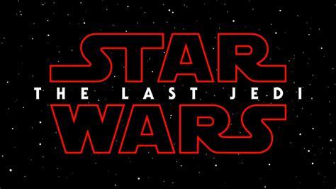 Star Wars: The Last Jedi é o título do Episódio VIII da ...